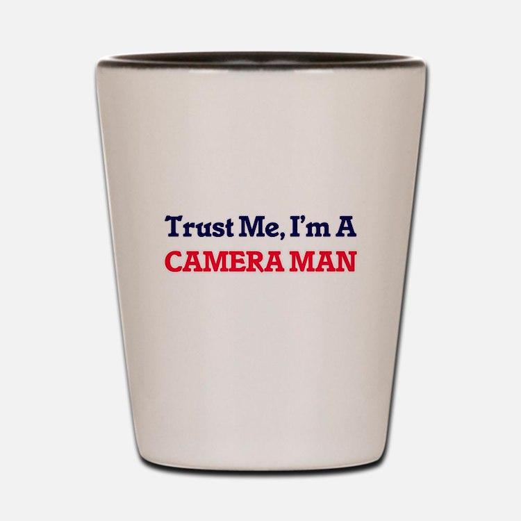 Trust me, I'm a Camera Man Shot Glass