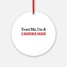 Trust me, I'm a Camera Man Round Ornament