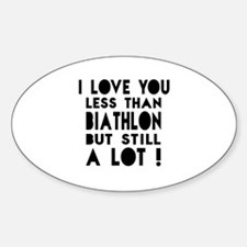 I Love You Less Than Biathlon Decal