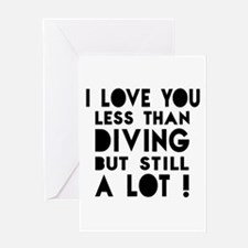 I Love You Less Than Diving Greeting Card