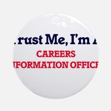 Trust me, I'm a Careers Information Round Ornament