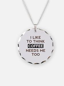 Coffee Needs Me Too Necklace