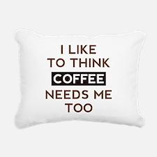 Coffee Needs Me Too Rectangular Canvas Pillow