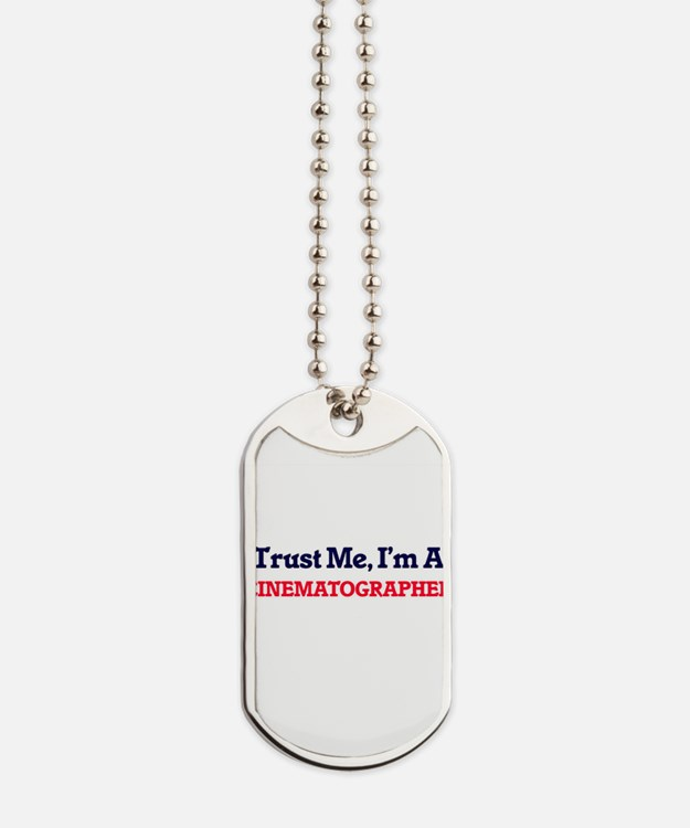Trust me, I'm a Cinematographer Dog Tags