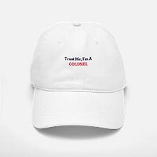 Trust me, I'm a Colonel Baseball Baseball Cap