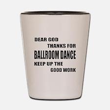 Some Learn Ballroom dance Shot Glass