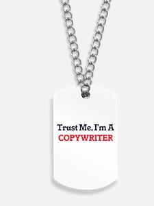 Trust me, I'm a Copywriter Dog Tags