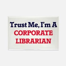Trust me, I'm a Corporate Librarian Magnets