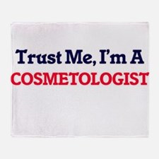 Trust me, I'm a Cosmetologist Throw Blanket