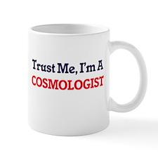 Trust me, I'm a Cosmologist Mugs