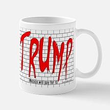Trump's Wall Mugs
