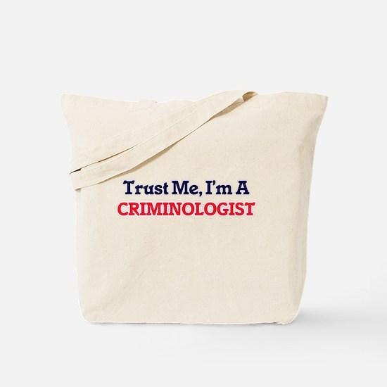 Trust me, I'm a Criminologist Tote Bag