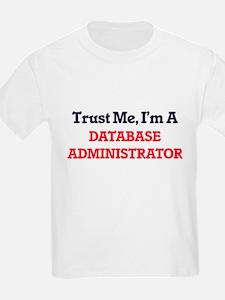 Trust me, I'm a Database Administrator T-Shirt