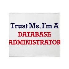 Trust me, I'm a Database Administrat Throw Blanket