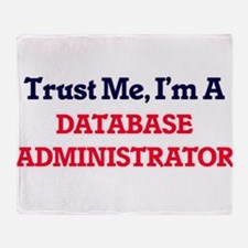 Trust me, I'm a Database Administrat Throw Blanket