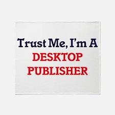 Trust me, I'm a Desktop Publisher Throw Blanket