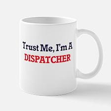 Trust me, I'm a Dispatcher Mugs