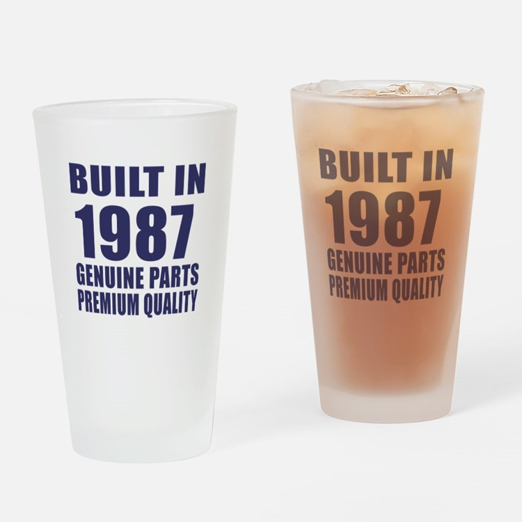 Built In 1987 Drinking Glass