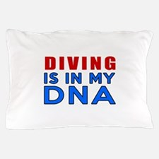Diving Is In My DNA Pillow Case