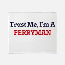 Trust me, I'm a Ferryman Throw Blanket