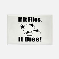 If It Flies, It Dies! Magnets