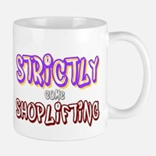 STRICTLY COME SHOPLIFTING! Mugs