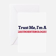 Trust me, I'm a Gastroenterologist Greeting Cards