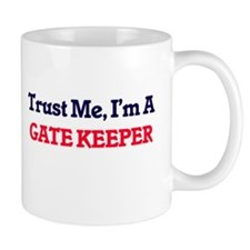 Trust me, I'm a Gate Keeper Mugs