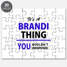 It's BRANDI thing, you wouldn't understand Puzzle