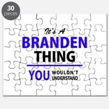 It's BRANDEN thing, you wouldn't understand Puzzle