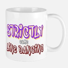 STRICTLY COME LINE DANCING! Mugs