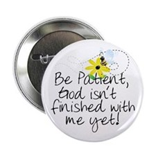 "Be Patient 2.25"" Button"
