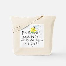 Be Patient Tote Bag