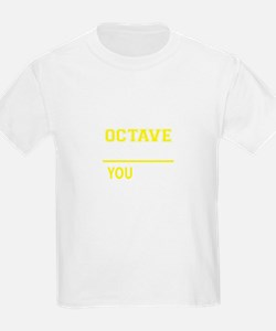 OCTAVE thing, you wouldn't understand ! T-Shirt
