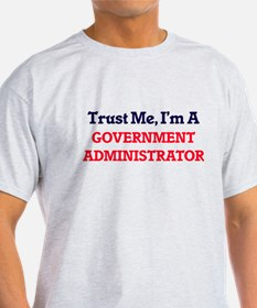 Trust me, I'm a Government Administrator T-Shirt