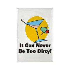 Never Too Dirty Martini Rectangle Magnet