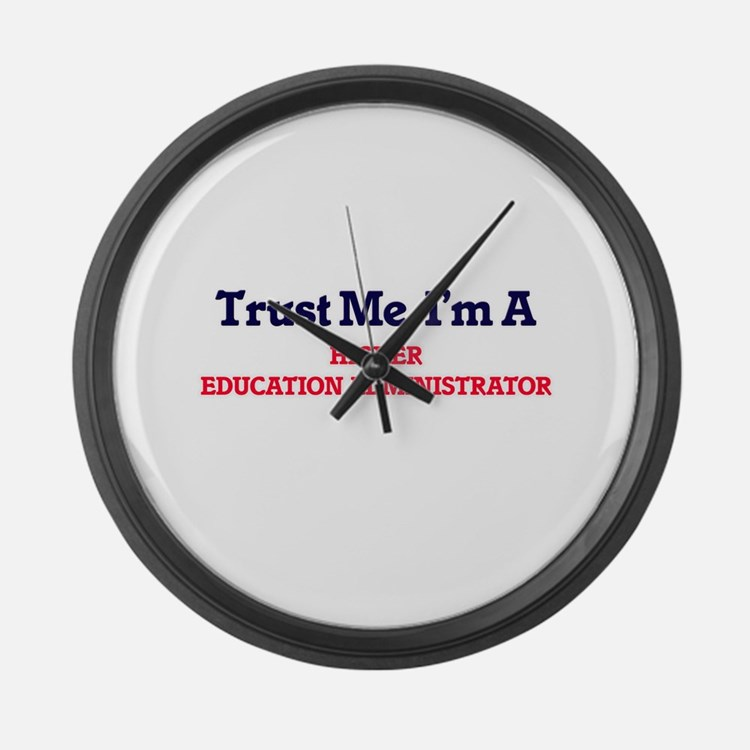 Trust me, I'm a Higher Education Large Wall Clock