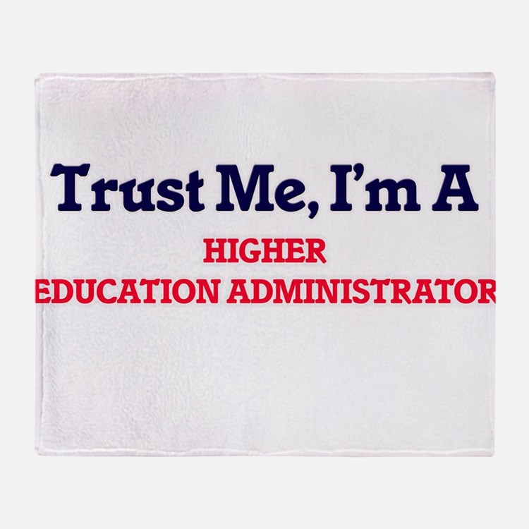 Trust me, I'm a Higher Education Adm Throw Blanket