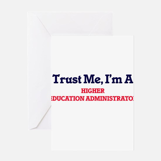 Trust me, I'm a Higher Education Ad Greeting Cards