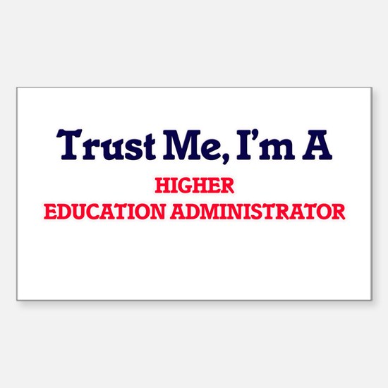 Trust me, I'm a Higher Education Administr Decal