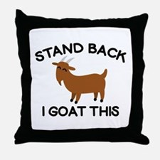 I Goat This Throw Pillow