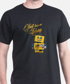 Just keep on going - funny toy robot T-Shirt