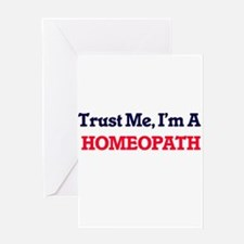 Trust me, I'm a Homeopath Greeting Cards