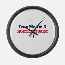 Trust me, I'm a Horticulturist Large Wall Clock