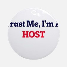 Trust me, I'm a Host Round Ornament