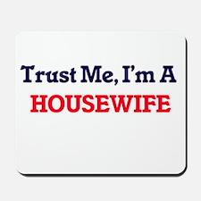 Trust me, I'm a Housewife Mousepad