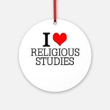 I Love Religious Studies Round Ornament