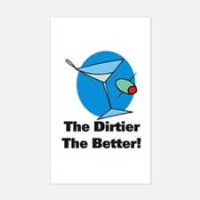 Dirtier the Better Martini Rectangle Decal