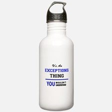 It's an EXCEPTIONS thi Water Bottle