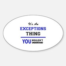 It's an EXCEPTIONS thing, you wouldn't und Decal
